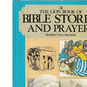 The Lion Book of Bible Stories and Prayers (My picture prayer book)