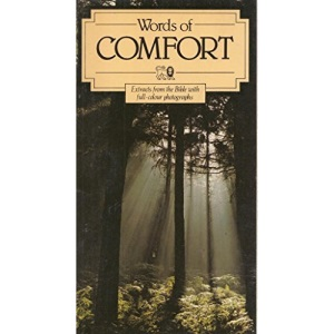Words of Comfort: Extracts from the Bible with full-colour photographs (Good News Bible)