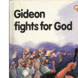 Gideon Fights for God (The Lion story bible)