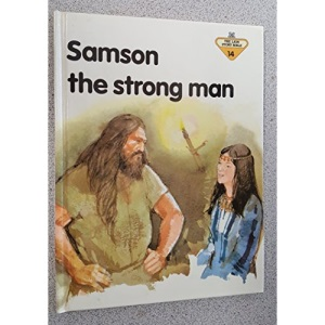 Samson the Strong Man (The Lion story bible)