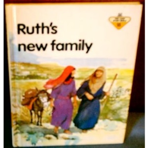 Ruth's New Family (The Lion story bible)
