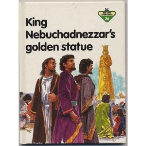 King Nebuchadnezzar's Golden Statue (The Lion story bible)