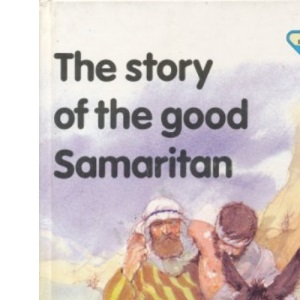 The Story of the Good Samaritan (The Lion story bible)