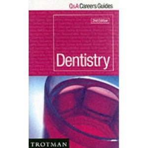 Dentistry (Q&A Careers Guides)