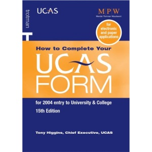 How to Complete Your Ucas Form: For 2004 Entry to University & College (MPW guides)