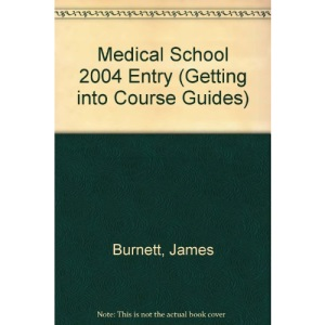 Medical School 2004 Entry (Getting into Course Guides)