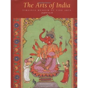 The Art of India: The Virginia Museum of Fine Arts, Richmond