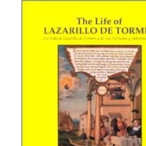 The Life of Lazarillo de Tormes: La Vida de Lazarillo de Tormes y de Sus Fortunas y Adversidades (Hispanic Classics)
