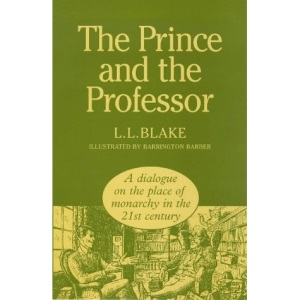The Prince and the Professor: A Dialogue on the Place of a Monarchy in the 21st Century