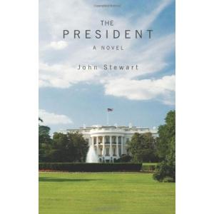 The President: A Political Novel