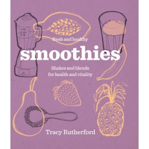 Smoothies: Healthy Shakes and Blends (Fresh & Healthy)