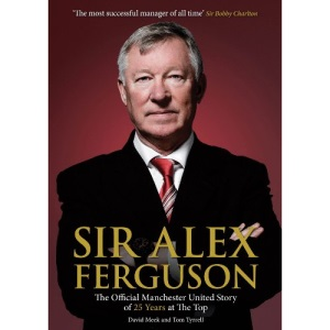 Sir Alex Ferguson: The Official Manchester United Celebration of 25 Years at Old Trafford (MUFC)