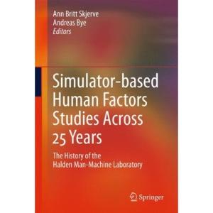 Simulator-based Human Factors Studies Across 25 Years: The History of the Halden Man-Machine Laboratory