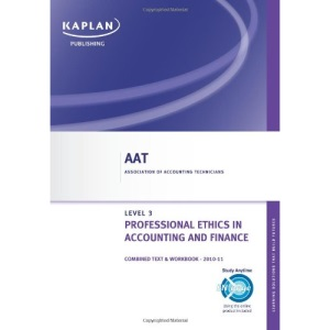 Professional Ethics in Accounting and Finance - Combined Text and Workbook (Aat)