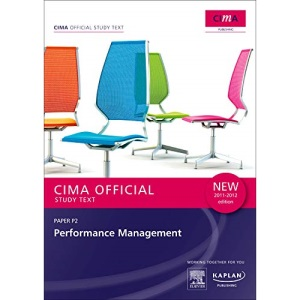 P2 Performance Management - Study Text (Cima Study Text)