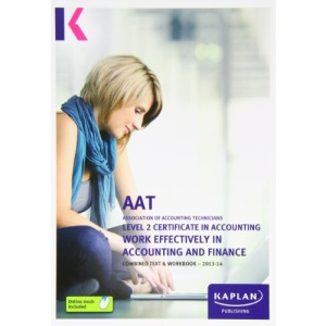 Work Effectively in Accounting and Finance - Combined Text and Workbook: Level 2 Certificate in Accounting (Aat Study Testworkbooks)