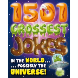 1001 Grossest Jokes in the World...Possibly the Universe (Joke Books)
