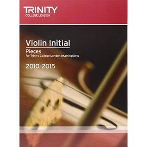 Violin Exam Pieces Initial 2010-2015 (score + Part) (Trinity Guildhall Violin Examination Pieces 2010-2015)