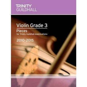 Violin Exam Pieces Grade 3 2010-2015 (score + Part) (Trinity Guildhall Violin Examination Pieces 2010-2015)