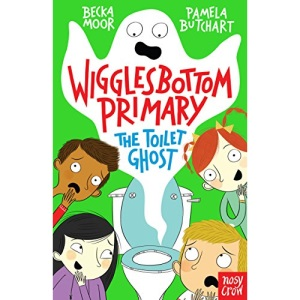 Wigglesbottom Primary: The Toilet Ghost (Wigglesbottom Primary, 1)