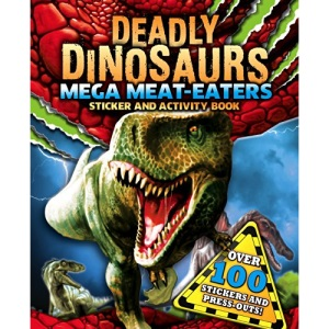 Sticker and Activity: Mega Meat Eaters (S & A Deadly Dinosaurs)
