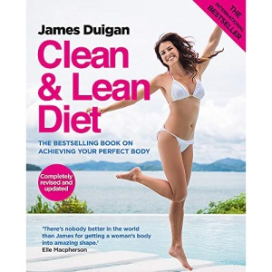 Clean & Lean Diet: The Bestselling Book on Achieving Your Perfect Body: Clean & Lean Diet Revised and Updated