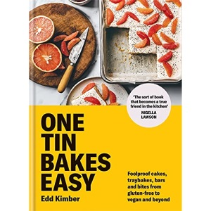 One Tin Bakes Easy: Foolproof cakes, traybakes, bars and bites from gluten-free to vegan and beyond