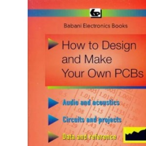 How to Design and Make Your Own PCBs