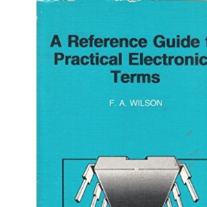 A Reference Guide to Practical Electronic Terms (Bernard Babani Publishing Radio & Electronics Books)