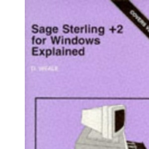 Sage Sterling +2 for Windows Explained (Bernard Babani Publishing Radio & Electronics Books)
