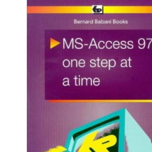 MS Access 97: One Step at a Time (BP)
