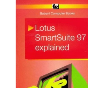Lotus Smartsuite 97 Explained (BP S.)