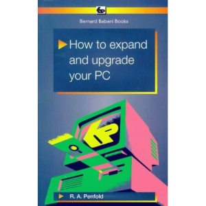 How to Expand and Upgrade Your PC (BP)