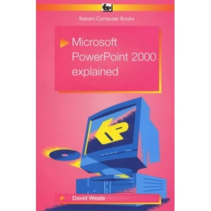 Microsoft Powerpoint 2000 Explained (BP)