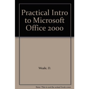 A Practical Introduction to Microsoft Office 2000