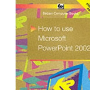 How to Use PowerPoint 2002 (Babani computer books)