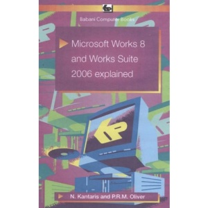 Microsoft Works 8 and Works Suite 2006 Explained