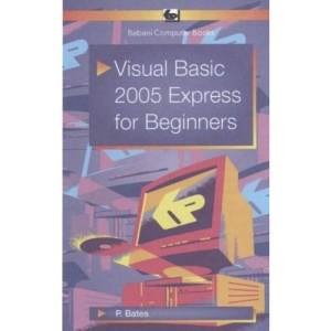 Visual Basic 2005 Express for Beginners