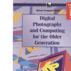Digital Photography and Computing for the Older Generation