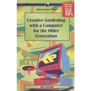 Creative Gardening with a Computer for the Older Generation