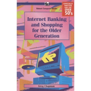Internet Banking and Shopping for the Older Generation (BP)