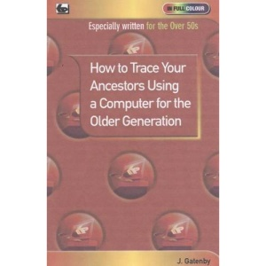 How to Trace Your Ancestors Using a Computer for the Older Generation