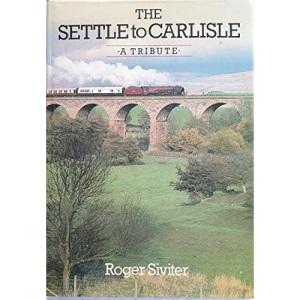 Settle to Carlisle: A Tribute