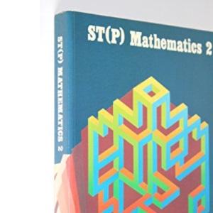 S. T. (P) Mathematics: Bk. 2 (ST(P) mathematics)