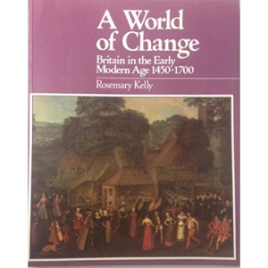 A World of Change: Britain in the Early Modern Age, 1450-1700