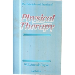 The Principles and Practice of Physical Therapy
