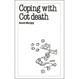 Coping with Cot Death (Overcoming common problems)