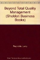 Beyond Total Quality Management (Sheldon Business Books)