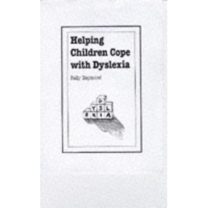 Helping Children Cope with Dyslexia (Overcoming common problems)