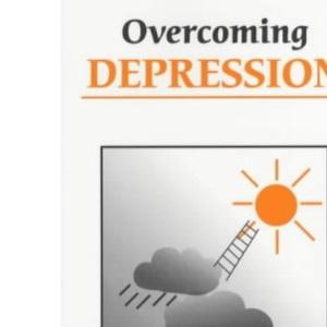 Overcoming Depression (Overcoming Common Problems)